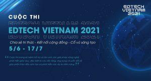 EDTECH VIETNAM 2021- Tìm kiếm ngôi sao khởi nghiệp
